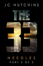The 33, Episode 6: Needles [Part 2 of 2] ebook by J.C. Hutchins