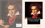 Beethoven: The Man and the Artist, As Revealed in His Own Words ebook by Ludwig van Beethoven