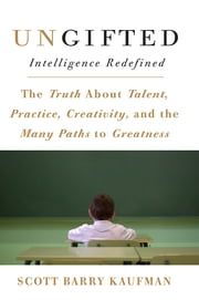 Ungifted - Intelligence Redefined ebook by Scott Barry Kaufman