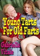Young Tarts For Old Farts ebook by Gabriella Vitale