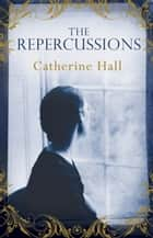 The Repercussions ebook by Hall, Catherine