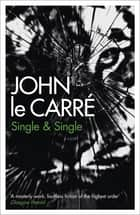 Single & Single ebook by John Le Carré