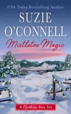 Mistletoe Magic ebook by Suzie O'Connell