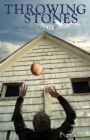 Throwing Stones ebook by Kristi Collier