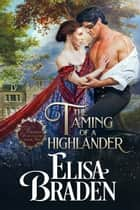 The Taming of a Highlander ebook by Elisa Braden