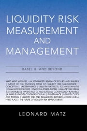 Liquidity Risk Measurement and Management ebook by Leonard Matz