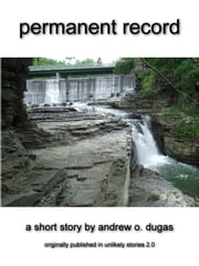 Permanent Record ebook by Andrew O. Dugas