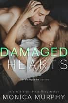 Damaged Hearts: The Complete Series ebook by Monica Murphy