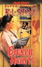 Broken Hearts ebook by R.L. Stine