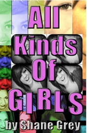 All Kinds Of Girls ebook by Shane Grey