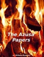 The Azusa Papers ebook by William Seymour