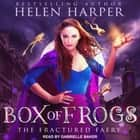 Box of Frogs livre audio by Helen Harper