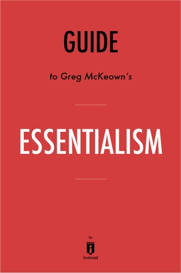 Guide to Greg McKeown's Essentialism by Instaread ebook by Instaread