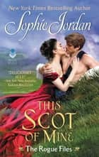 This Scot of Mine - The Rogue Files eBook by Sophie Jordan