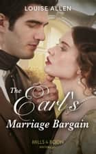 The Earl's Marriage Bargain (Mills & Boon Historical) (Liberated Ladies, Book 2) ebook by Louise Allen
