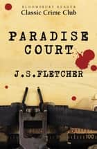 Paradise Court ebook by J.S. Fletcher