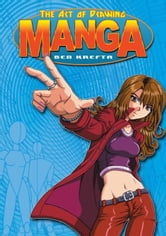 The Art of Drawing Manga ebook by Krefta, Ben