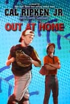 Out at Home ebook by Cal Ripken Jr.