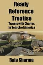 Ready Reference Treatise: Travels with Charley, In Search of America ebook by Raja Sharma