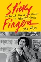 Sticky Fingers - The Life and Times of Jann Wenner and Rolling Stone Magazine ebook by Joe Hagan