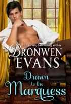 Drawn to the Marquess ekitaplar by Bronwen Evans