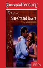 Star-Crossed Lovers ebook by Zena Valentine