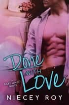 Done With Love ebook by Niecey Roy