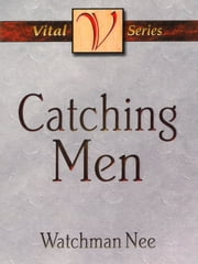 Catching Men ebook by Watchman Nee