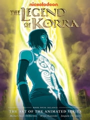 The Legend of Korra: The Art of the Animated Series - Book Four: Balance ebook by Various