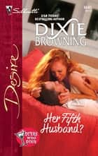 Her Fifth Husband? ebook by Dixie Browning