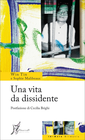 Una vita da dissidente ebook by Win Tin,Sophie Maibeaux