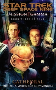 Mission Gamma: Book Three - Cathedral ebook by Michael A. Martin,Andy Mangels