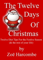 Twelve Days of Christmas ebook by Zoe Harcombe