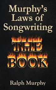 Murphy's Laws of Songwriting (Revised 2013) ebook by Kobo.Web.Store.Products.Fields.ContributorFieldViewModel