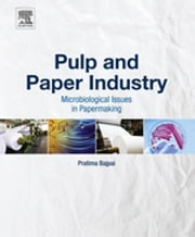 Pulp and Paper Industry - Microbiological Issues in Papermaking ebook by Pratima Bajpai