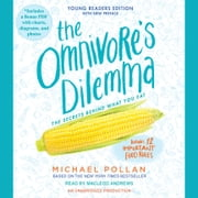 The Omnivore's Dilemma - Young Readers Edition audiobook by Michael Pollan