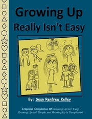 Growing Up Really Isn't Easy ebook by Sean Renfrew Kelley