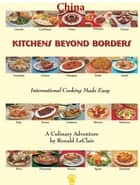 Kitchens Beyond Borders China ebook by Ronald LeClair