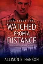Watched from a Distance eBook by Allison B. Hanson