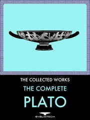 The Complete Plato - The Collected Works ebook by Plato