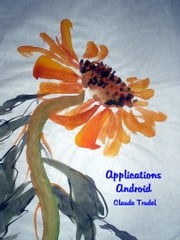 Applications Android eBook by Claude Trudel