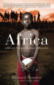 Africa - Altered States, Ordinary Miracles ebook by Richard Dowden