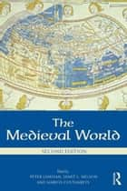 The Medieval World ebook by Peter Linehan, Janet L. Nelson, Marios Costambeys