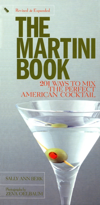Martini Book - 201 Ways to Mix the Perfect American Cocktail ebook by Sally Ann Berk