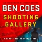 Shooting Gallery - A Dewey Andreas Short Story audiobook by Ben Coes