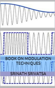 Book on Modulation Techniques ebook by Srinath Srivatsa