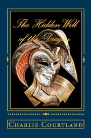 The Hidden Will of the Dragon ebook by Charlie Courtland