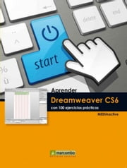 Aprender Dreamweaver CS6 con 100 ejercicios prácticos ebook by MEDIAactive
