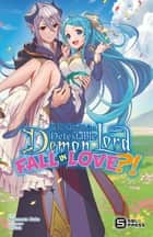 Why Shouldn't a Detestable Demon Lord Fall in Love?! Vol. 1 (light novel) ebook by Nekomata Nuko