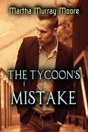 The Tycoon's Mistake ebook by Martha Murray Moore